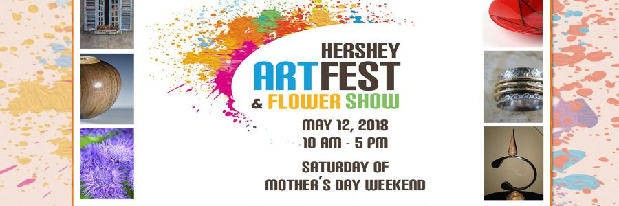 Hershey Artfest and Flower Show – May 12, 2018